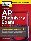 Cracking the AP Chemistry Exam, 2018 Edition: Proven Techniques to Help You Score a 5 (College Test Preparation) (English Edition)
