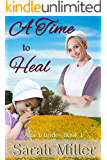 Amish Romance: A Time to Heal: Inspirational Amish Romance (Amish Brides of Faith's Creek Book 1)