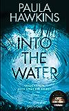 Into the Water - Traue keinem. Auch nicht dir selbst.: Roman (German Edition)