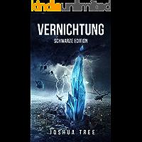 Vernichtung: Schwarze Edition: Science Fiction Thriller