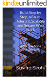 AWS Solutions Architecture: Build Step by Step, a Fault-Tolerant, Scalable and Secure Web Stack (English Edition)