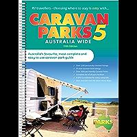 Caravan Parks Australia Wide 5: Australia's favourite, most complete and easy to use caravan park Guide