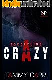 Borderline Crazy (Nu Class Publications Presents)
