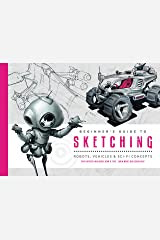 Beginner's Guide to Sketching: Robots, Vehicles & Sci-fi Concepts Paperback