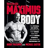 Maximus Body: The Physical and Mental Training Plan That Shreds Your Body, Builds Serious Strength, and Makes You Unstoppably