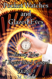 Pocket Watches and Glazed Eyes: Twenty Tales of Erotic Mind Control Volume 7