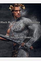 Black Bear and the Handmaiden
