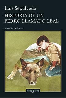 Historia de un perro llamado Leal (Volumen independiente nº 1) (Spanish Edition)