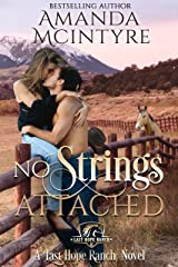 No Strings Attached (Last Hope Ranch Book 1) Kindle Edition