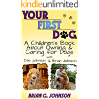 Your First Dog! A Children's Book About Owning & Caring For Dogs