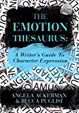 The Emotion Thesaurus: A Writer's Guide to Character Expression (English Edition)