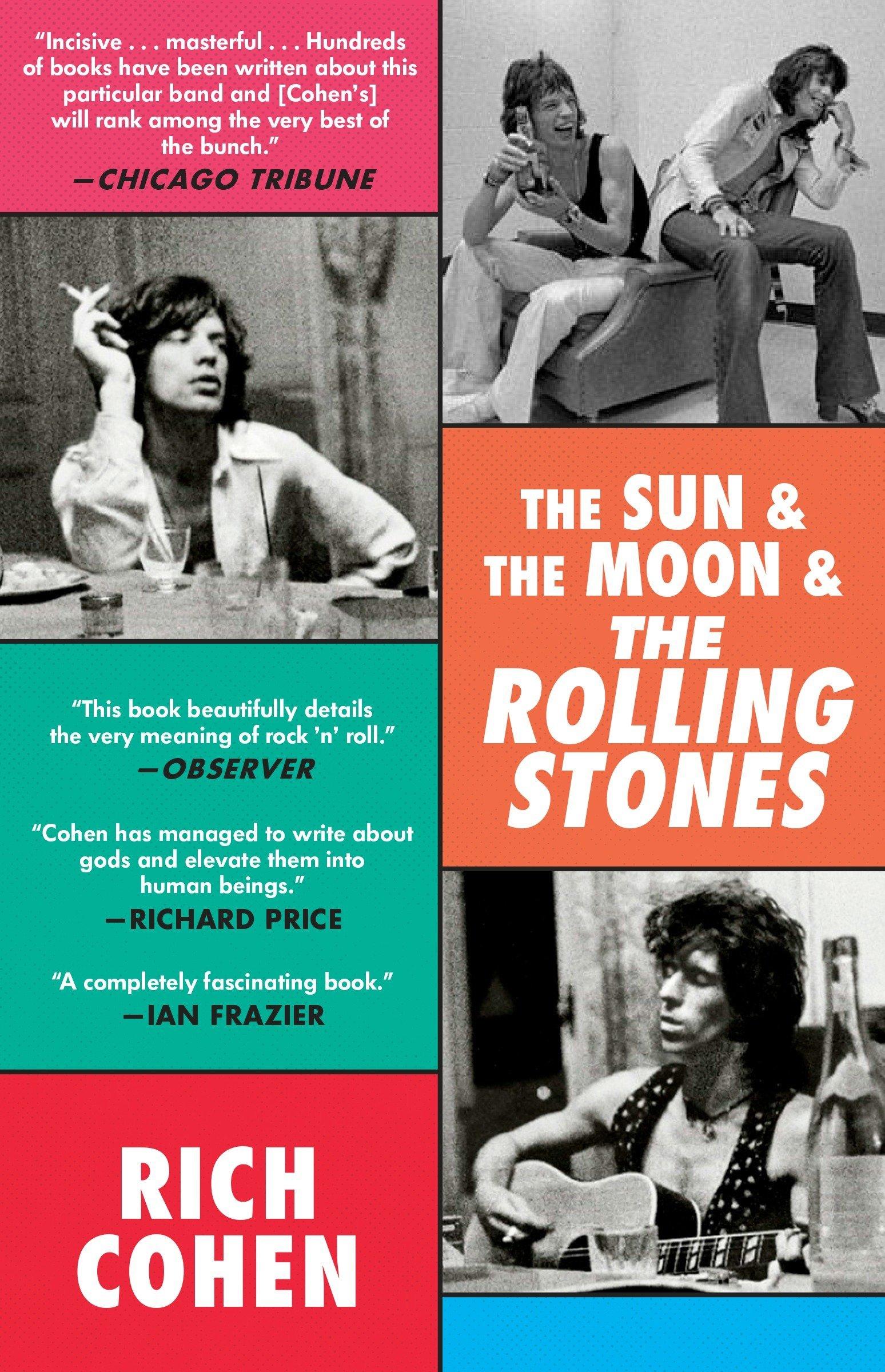 The Sun & The Moon & The Rolling Stones (SPIEGEL & GRAU): Cohen, Rich:  9780804179256: Amazon.com: Books