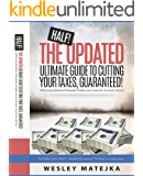 The Updated Ultimate Guide to CUTTING YOUR TAXES And Keeping More of What You Earn, Guaranteed!: Why Paying Hundreds of Thousands of Dollars Less in Taxes Isn't Too Good To Be True.