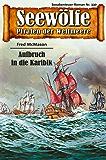 Seewölfe - Piraten der Weltmeere 330: Aufbruch in die Karibik