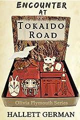 Encounter at Tokaido Road (Olivia Plymouth Book 4) Kindle Edition