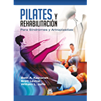 Pilates y rehabilitación: Para Síndromes y Artroplastias