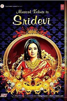 Sridevi - Musical tribute To Sridevi Hindi Film Audio Songs