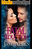 Fatal Seduction (Gemini Men Book 3)