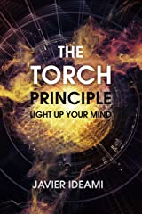 The Torch Principle: Light Up Your Mind Kindle Edition