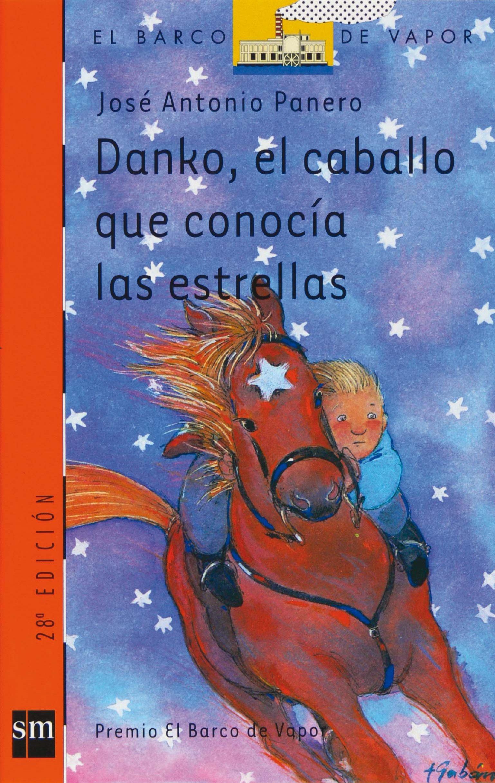 Danko, el caballo que conocía las estrellas El Barco de Vapor ...