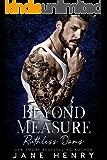 Beyond Measure: A Dark Bratva Romance (Ruthless Doms Book 2)