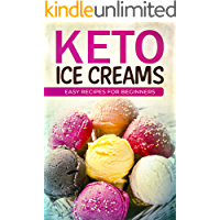 KETO ICE CREAMS  EASY RECIPES FOR BEGINNERS