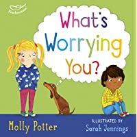 What's Worrying You?: A mindful picture book to help small children overcome big worries