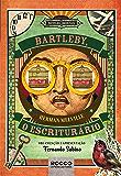 Bartleby, o escriturário (Novelas Imortais)