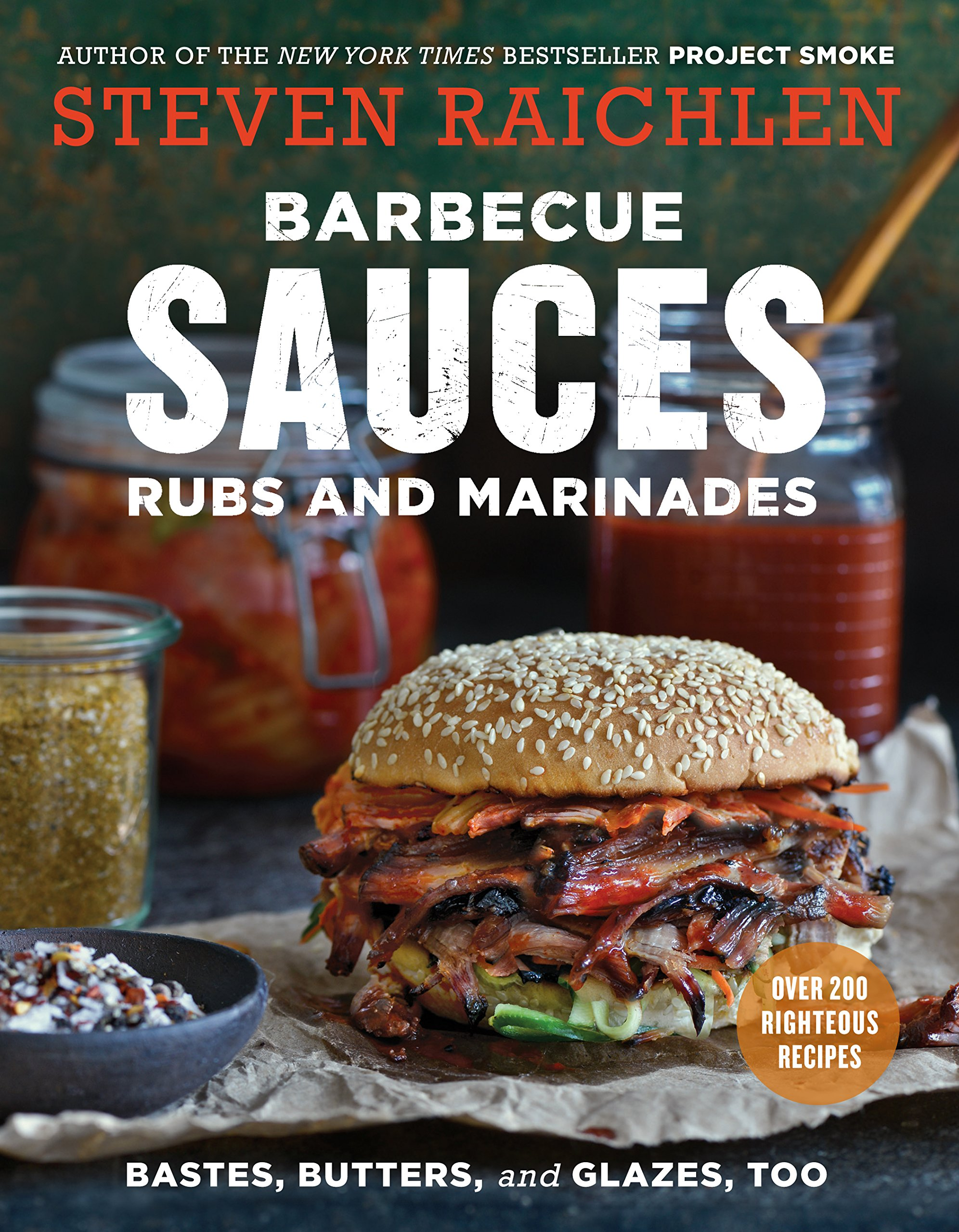 Barbecue Sauces, Rubs, and Marinades--Bastes, Butters & Glazes ... 55 BBQ Cookbooks for Father's Day