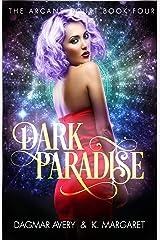 Dark Paradise (The Arcane Court Book 4) Kindle Edition