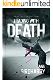 Trading with Death: Chilling Tales of the Unexpected