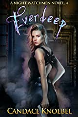 Everdeep (The Night Watchmen Series Book 4) Kindle Edition