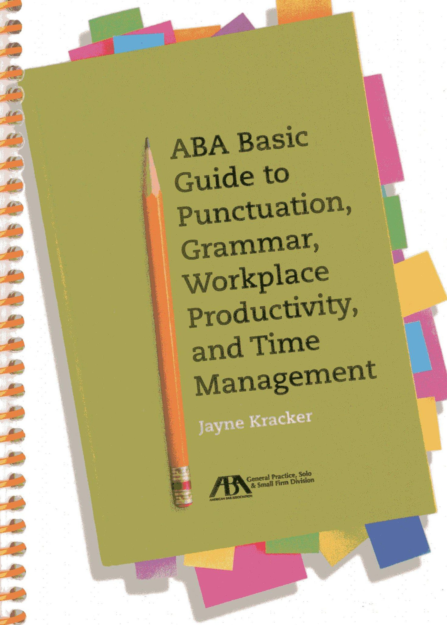 Read Online ABA Basic Guide to Punctuation, Grammar, Workplace Productivity, and Time Management ebook
