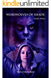 Werewolves of Shade (Part Two) (Beautiful Immortals Series Book 2)