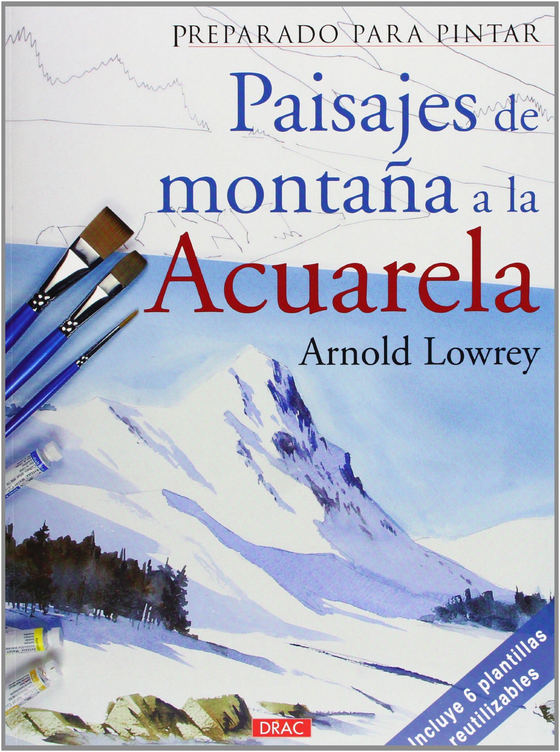 Preparado Para Pintar. Paisajes De Montaña A La Acuarela: Amazon.es ...