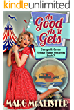 As Good As It Gets: Georgie B. Goode Vintage Trailer Mysteries Book 7 (Georgie B. Goode Gypsy Caravan Cozy Mystery)