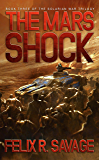 The Mars Shock (Sol System Renegades): The Solarian War Trilogy, Book 3