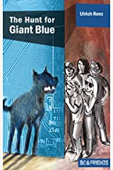 The Hunt for Giant Blue (Bo & Friends Book 2) (Bo & Friends. Smart detective novels for smart children) Kindle Edition