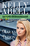 Mara's Passion: A Love and Loyalty Romance (Saving Shenanigans (A Trilogy Romance Series) Book 3)