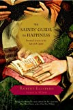The Saints' Guide to Happiness: Practical Lessons