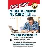 AP® English Language & Composition Crash Course, 2nd Edition: Get a Higher Score...