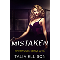 Mistaken (Your Love Is Dangerous Book 1) (English Edition)