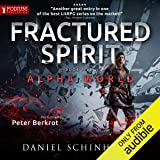 Fractured Spirit: Alpha World, Book 5