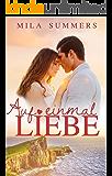 Auf einmal Liebe: Liebesroman (German Edition)