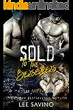 Sold to the Berserkers: A Menage Shifter Romance (Berserker Saga Book 1) (English Edition)