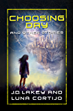 Choosingday and Other Short Stories: An Anthology of 18 Scifi and Fantasy Stories (Starwalker Tales)