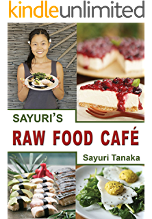 Amazon sayuris food for yogis and everyone easy delicious sayuris raw food caf easy delicious healthy raw vegan vegetarian gluten free diet and forumfinder Gallery