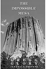 The Impossible Mesa Kindle Edition