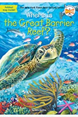 Where Is the Great Barrier Reef? (Where Is?) Kindle Edition