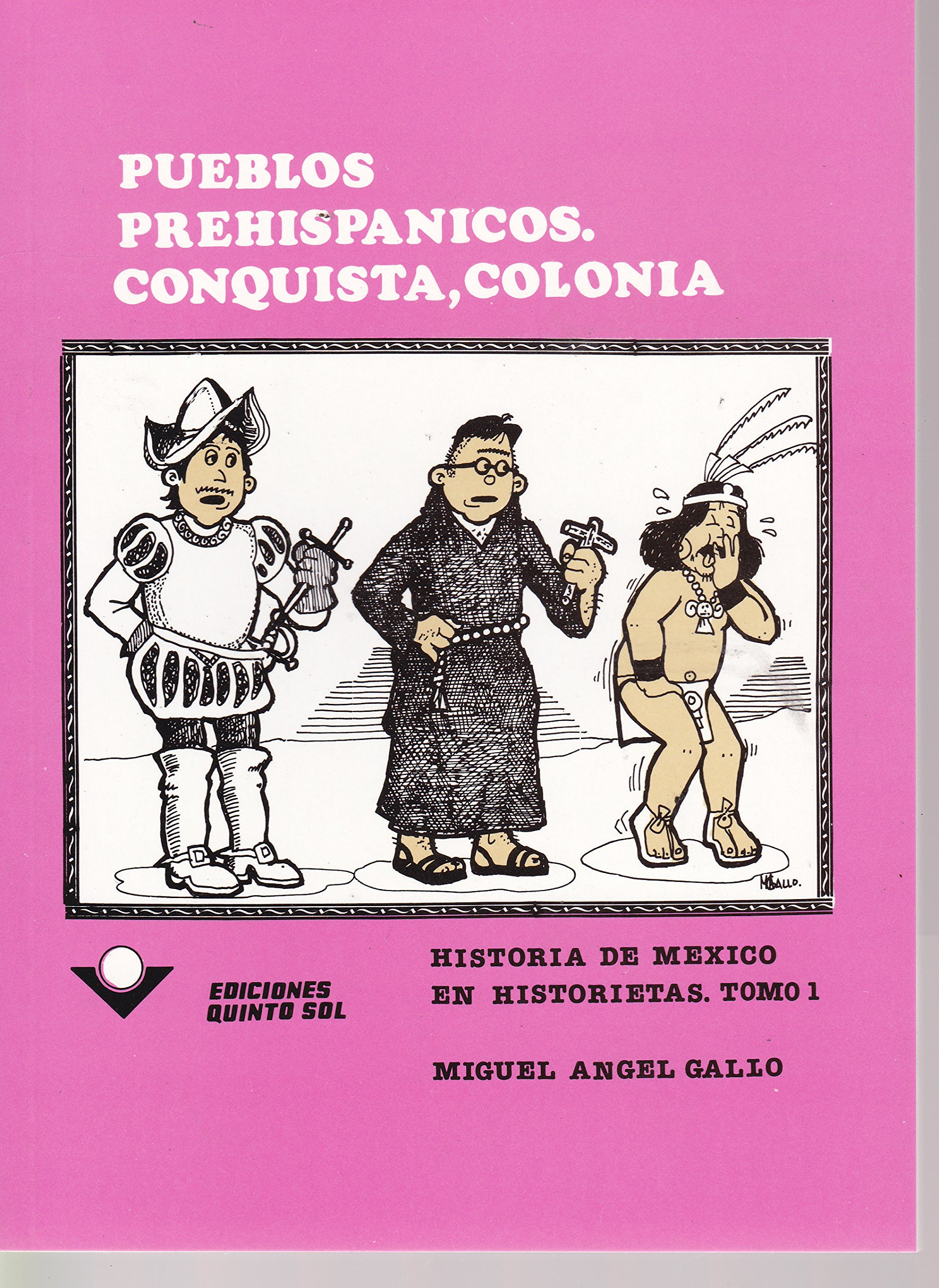 Conquista, colonia. Historia de Mexico en historietas. Tomo 1 (Spanish Edition): Miguel angel Gallo: 9789686136364: Amazon.com: Books
